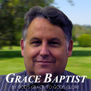 Grace Baptist Church Sermons