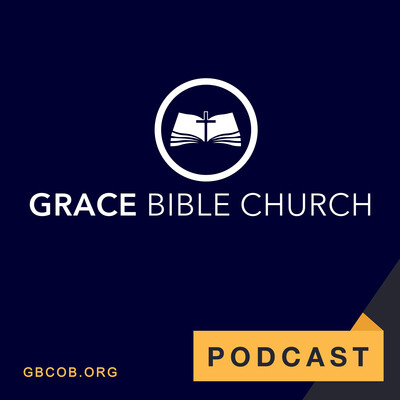 Grace Bible Church - Sermon Audio