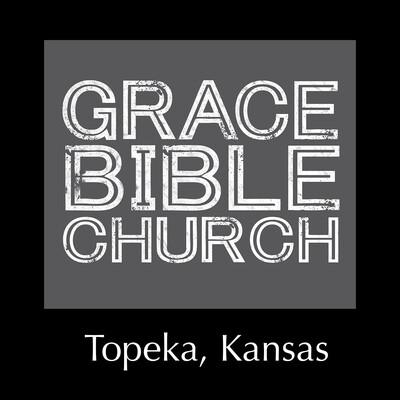 Grace Bible Church - Topeka, KS