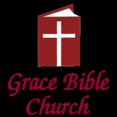 Grace Bible Church of Sun City, AZ SERMON AUDIO podcast