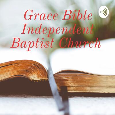 Grace Bible Independent Baptist Church