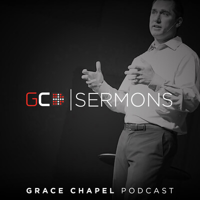 Grace Chapel - Sermons