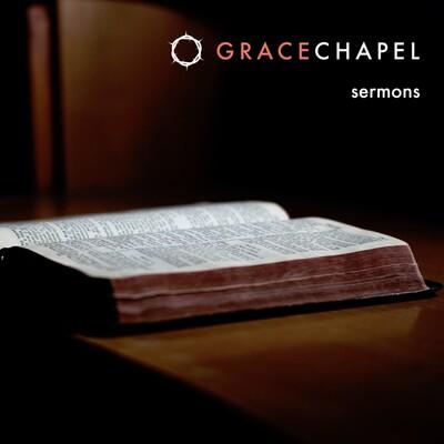 Grace Chapel of Clifton Park Sermons