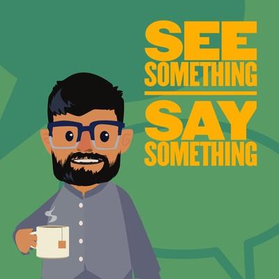 See Something Say Something
