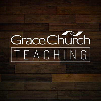 Grace Church Teaching