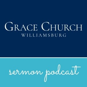 Grace Church Williamsburg podcast