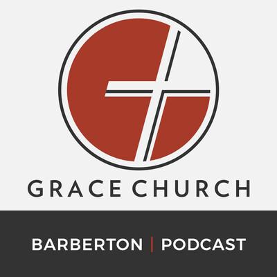 Grace Church | Greater Akron Ohio, Barberton Campus