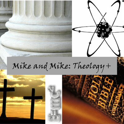 Mike and Mike: Theology+