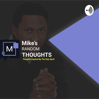 Mike's Random Thoughts