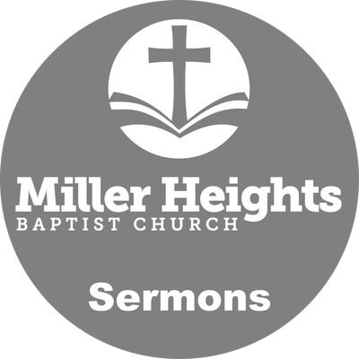 Miller Heights Baptist Church - Sermons
