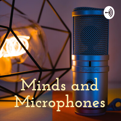Minds and Microphones