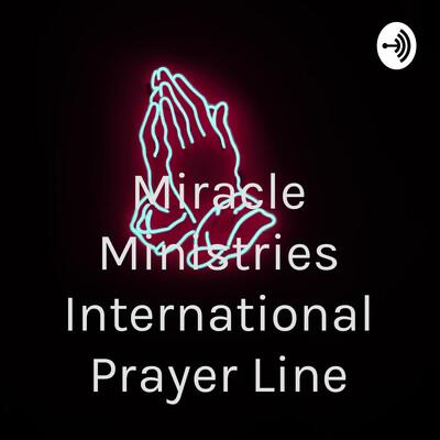 Miracle Ministries International Prayer Line
