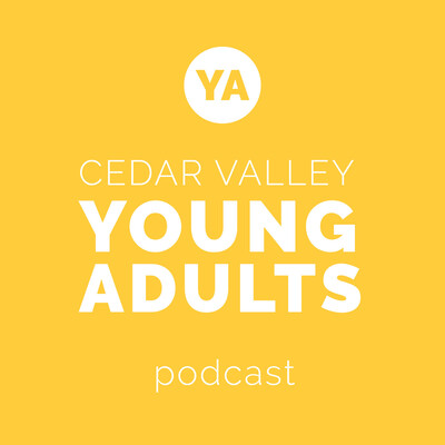 Cedar Valley Young Adults Podcast