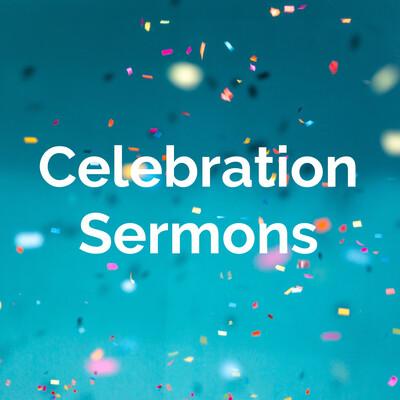 Celebration Sermons