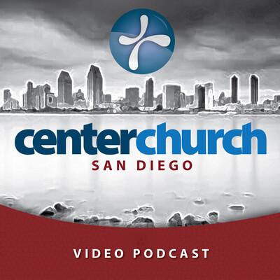 Center Church San Diego Vodcast