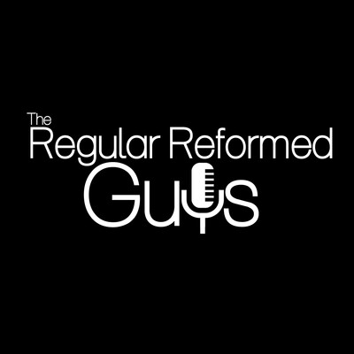 Regular Reformed Podcast