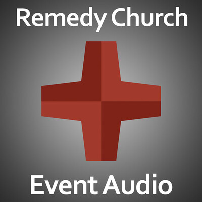 Remedy Church: Event Audio