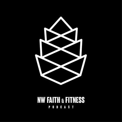 NW Faith & Fitness Podcast