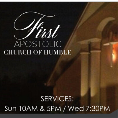 First Apostlic Church of Humble