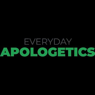 Everyday Apologetics