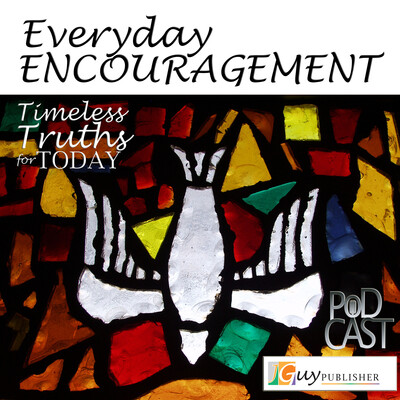 Everyday Encouragement: Timeless Truths for Today