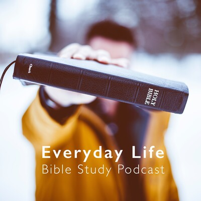 Everyday Life Bible Study Podcast