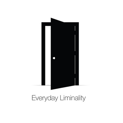 Everyday Liminality