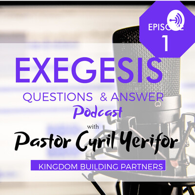 Exegesis Questions and Answers with Pastor Cyril