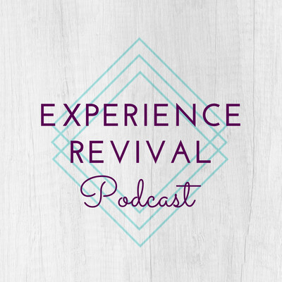 Experience Revival Podcast