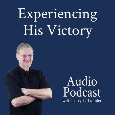 Experiencing His Victory Audio Blog