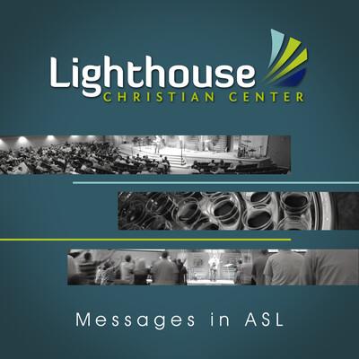 Lighthouse Christian Center ASL Podcast
