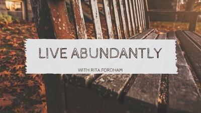 Live Abundantly with Rita Fordham