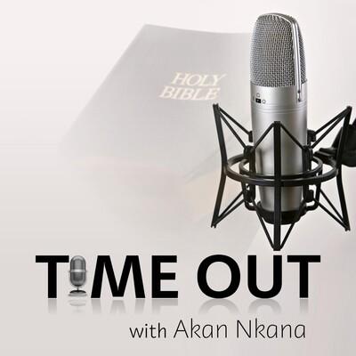 Time Out with Akan Nkana