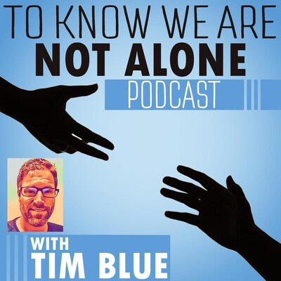 To Know We Are Not Alone