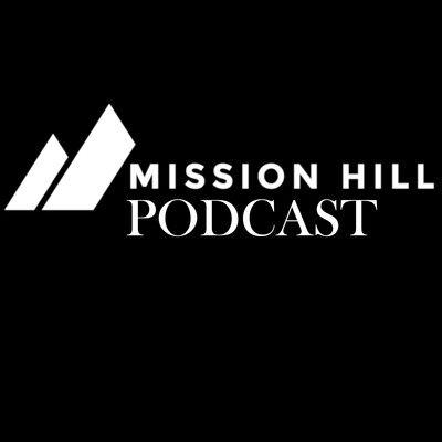 Mission Hill Church Podcast