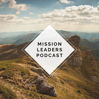 Mission Leaders Podcast
