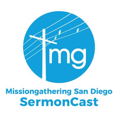 Missiongathering San Diego's SermonCast