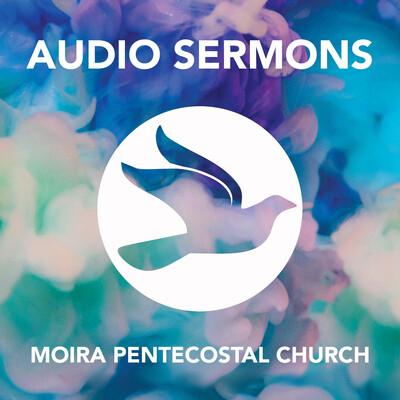 Moira Pentecostal Church Audio Sermons
