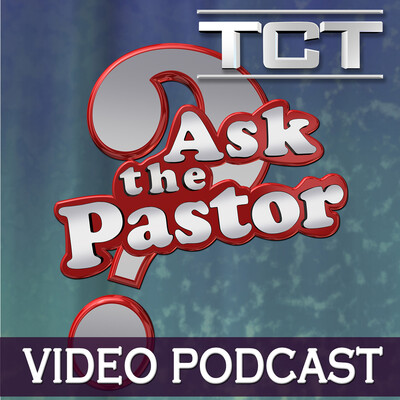 Ask The Pastor 5/04/2020