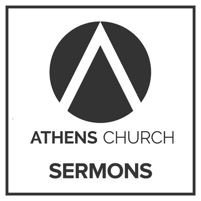 Athens Church - Sermons