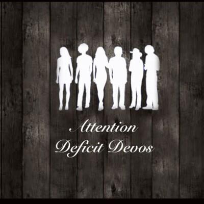 Attention Deficit Devos