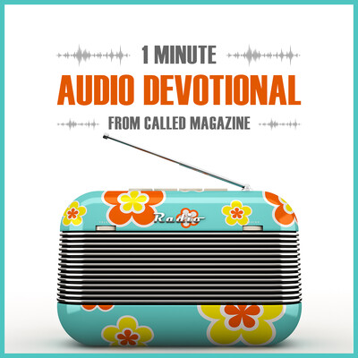 Audio Devotionals from CALLED Magazine