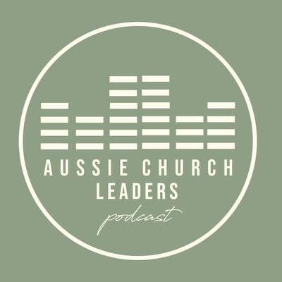 Aussie Church Leaders Podcast