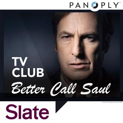 Better Call Saul: Slate TV Club
