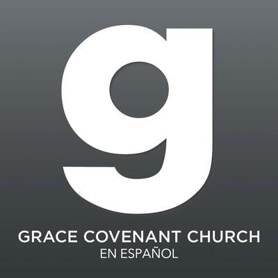 Grace Covenant Church - En Español