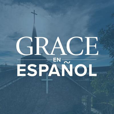 Grace en Español Sermon Podcast