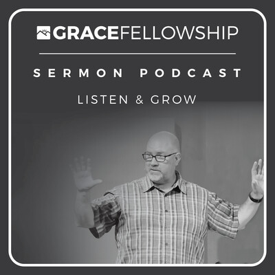 Grace Fellowship | Duarte (Audio)