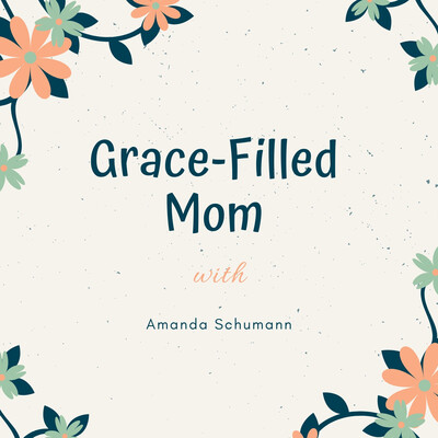 Grace Filled Mom