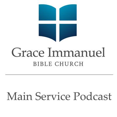 Grace Immanuel Bible Church :: Main Service