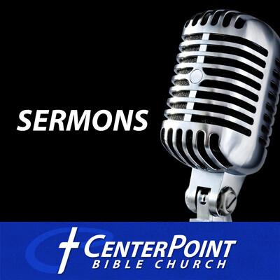 CenterPoint Bible Church - Sermons